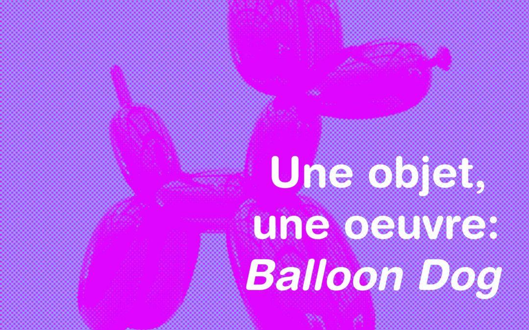 Un objet, une oeuvre: Le ballon à sculpter